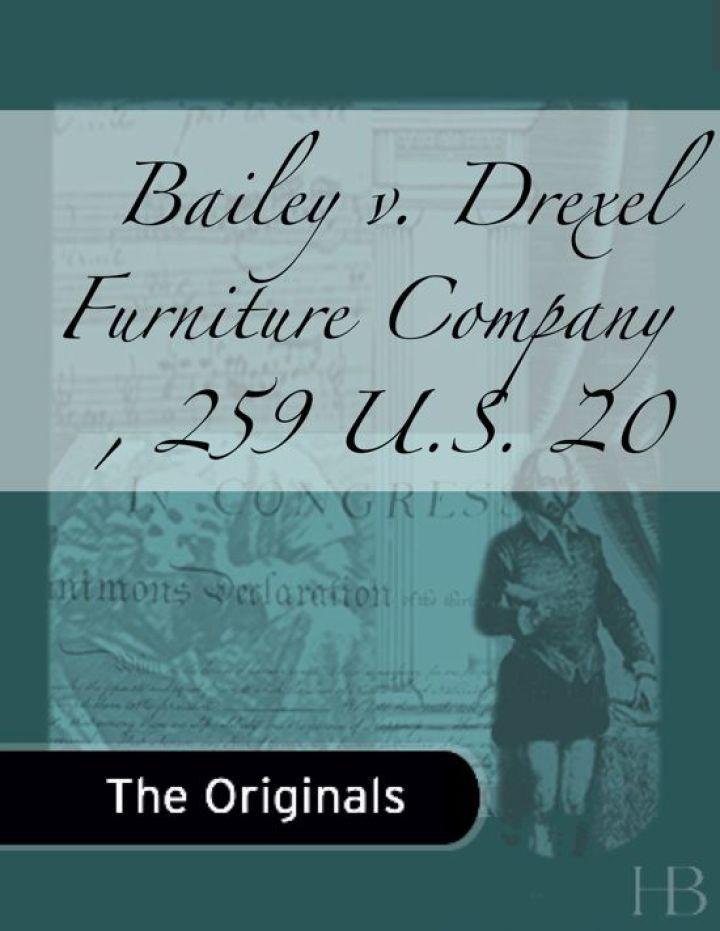Bailey v. Drexel Furniture Company , 259 U.S. 20