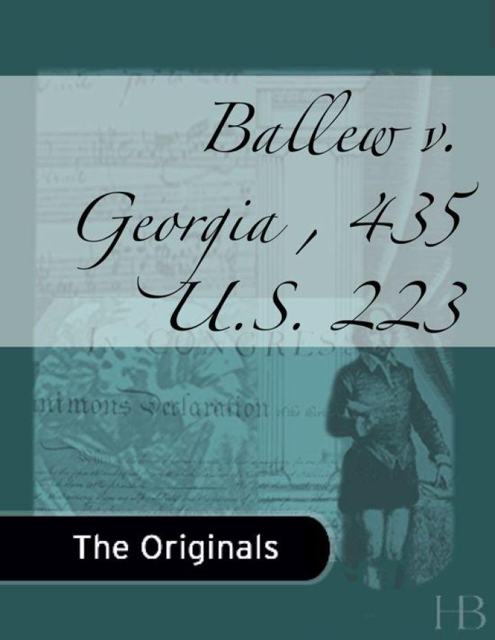 Ballew v. Georgia , 435 U.S. 223
