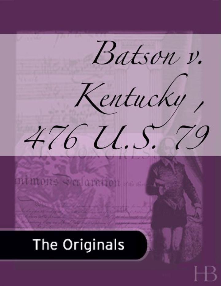 Batson v. Kentucky , 476 U.S. 79