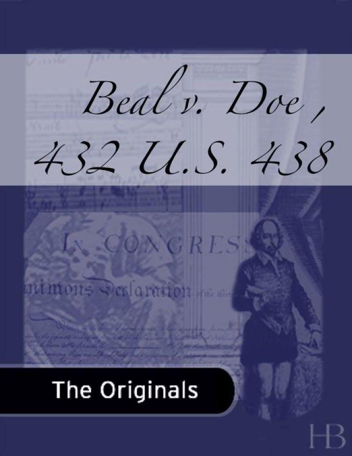 Beal v. Doe , 432 U.S. 438