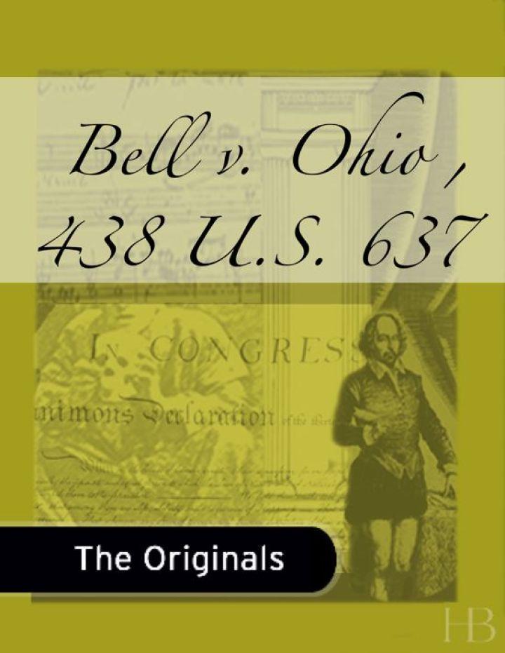 Bell v. Ohio , 438 U.S. 637