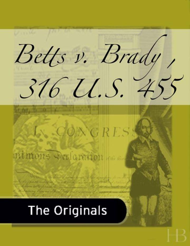 Betts v. Brady , 316 U.S. 455