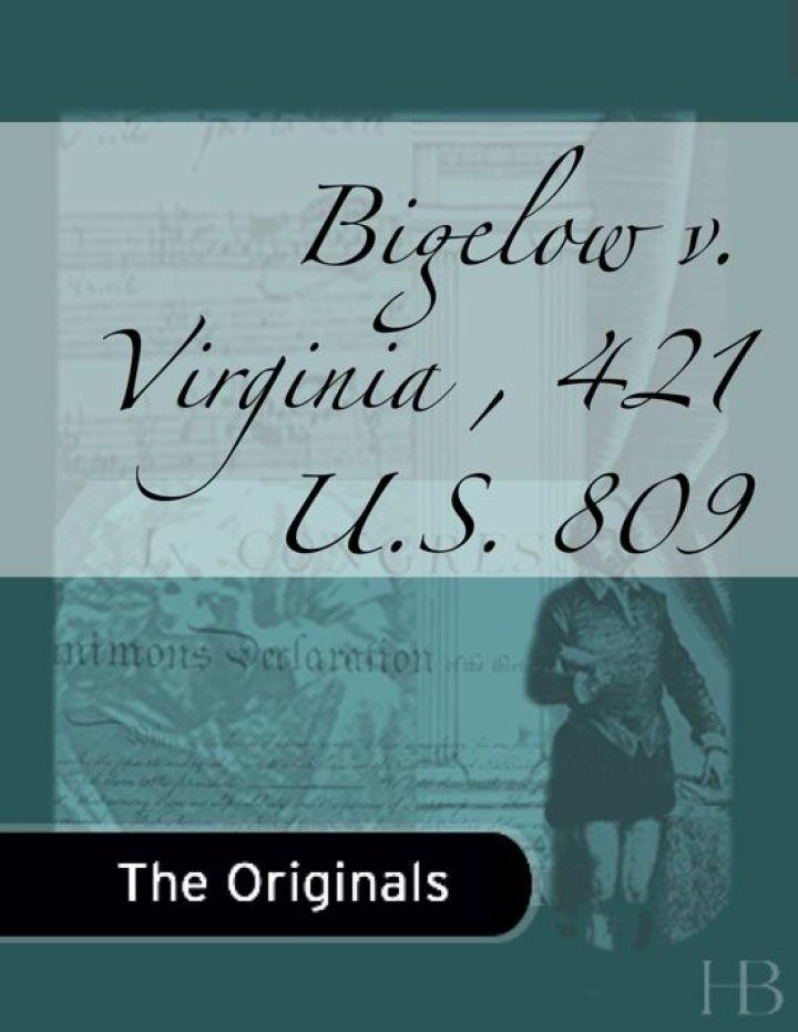 Bigelow v. Virginia , 421 U.S. 809