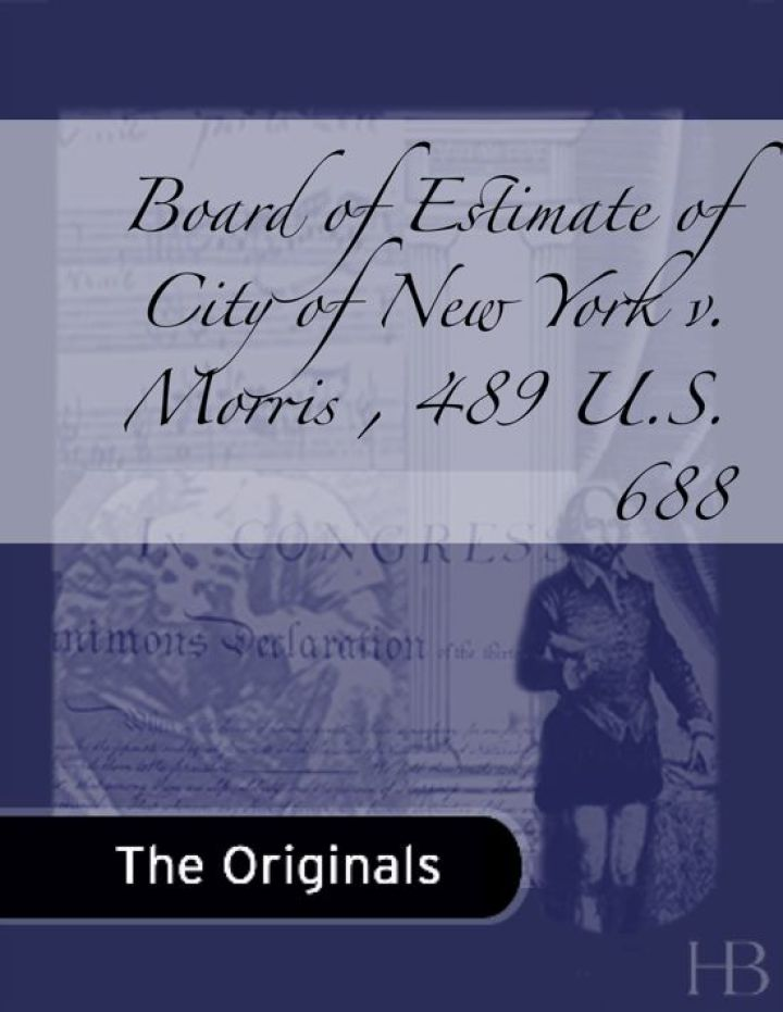 Board of Estimate of City of New York v. Morris , 489 U.S. 688