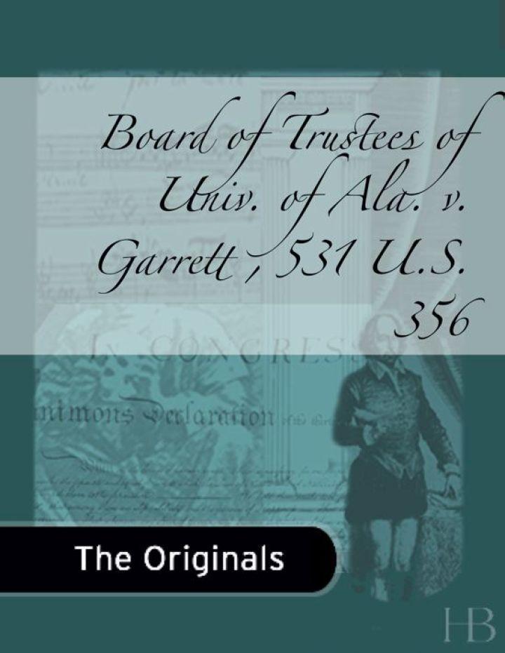 Board of Trustees of Univ. of Ala. v. Garrett , 531 U.S. 356