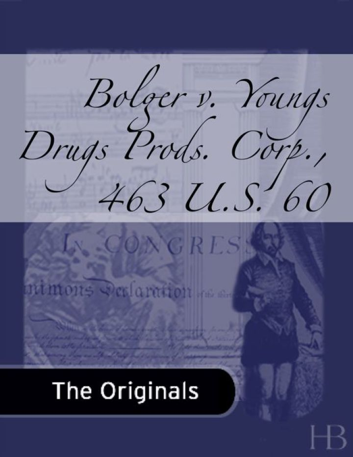Bolger v. Youngs Drugs Prods. Corp., 463 U.S. 60