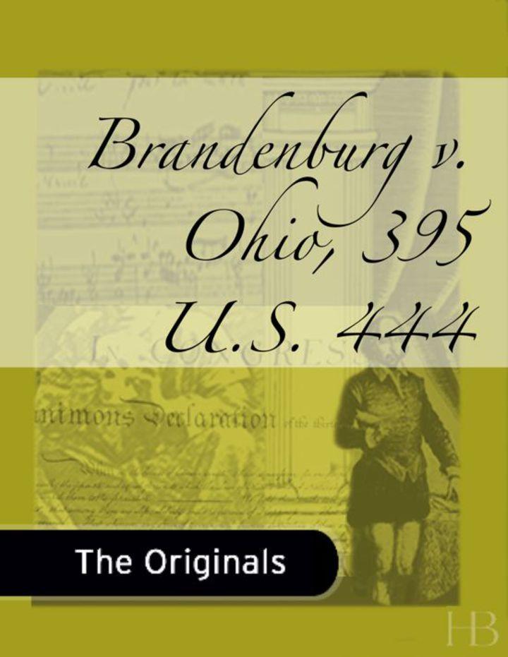 Brandenburg v. Ohio, 395 U.S. 444