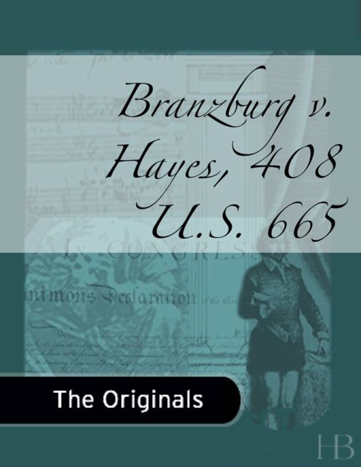 Branzburg v. Hayes, 408 U.S. 665