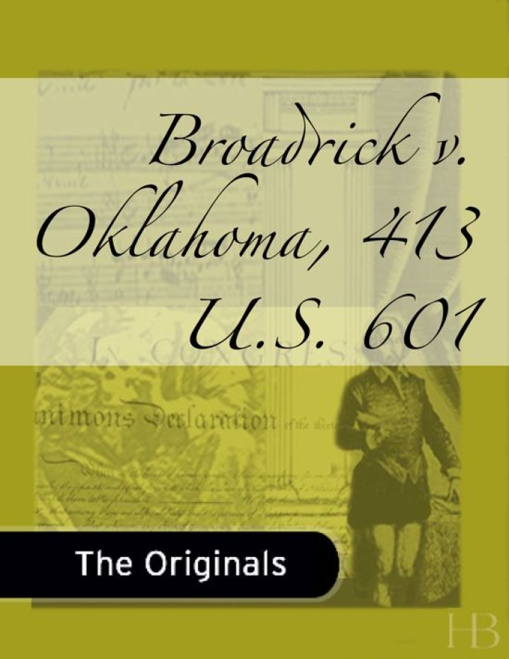Broadrick v. Oklahoma, 413 U.S. 601