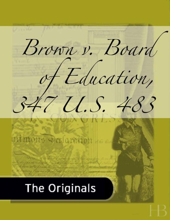 Brown v. Board of Education, 347 U.S. 483