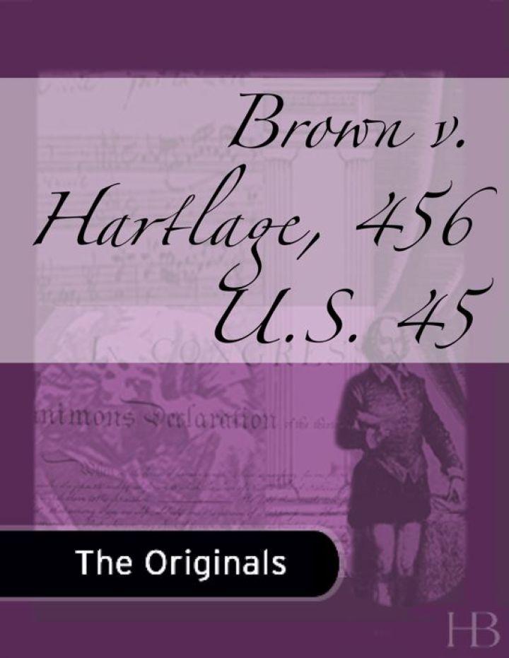 Brown v. Hartlage, 456 U.S. 45