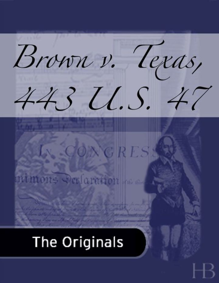 Brown v. Texas, 443 U.S. 47