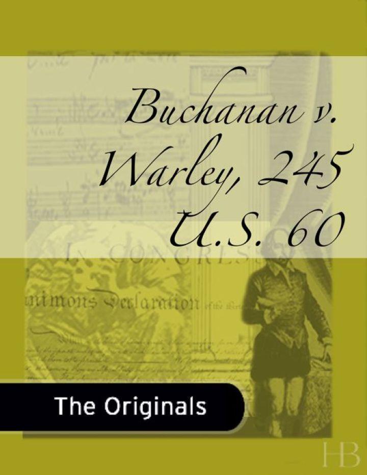 Buchanan v. Warley, 245 U.S. 60