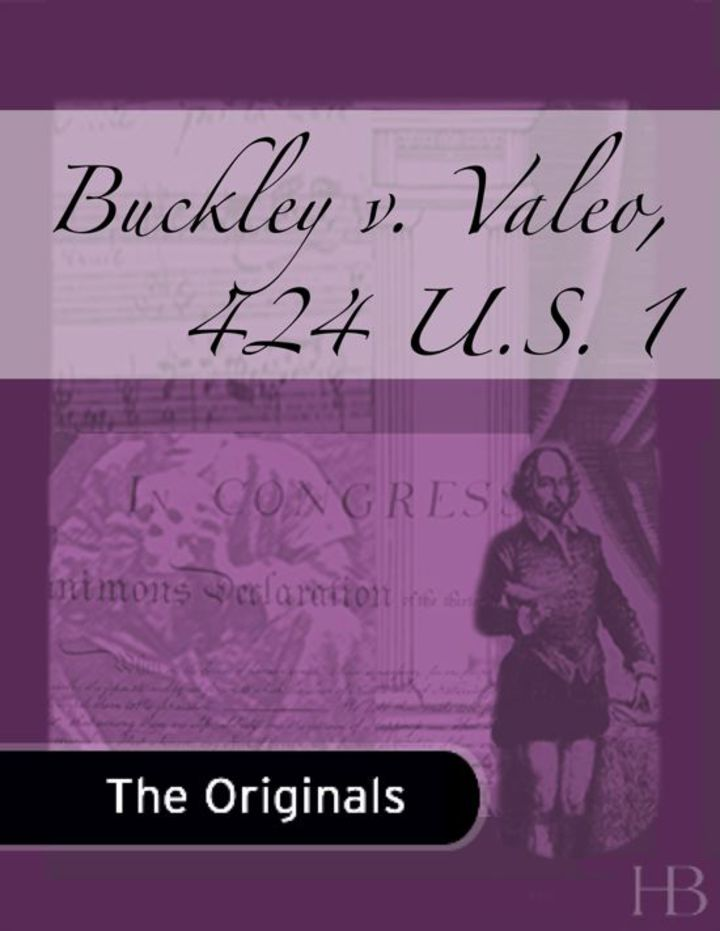 Buckley v. Valeo, 424 U.S. 1