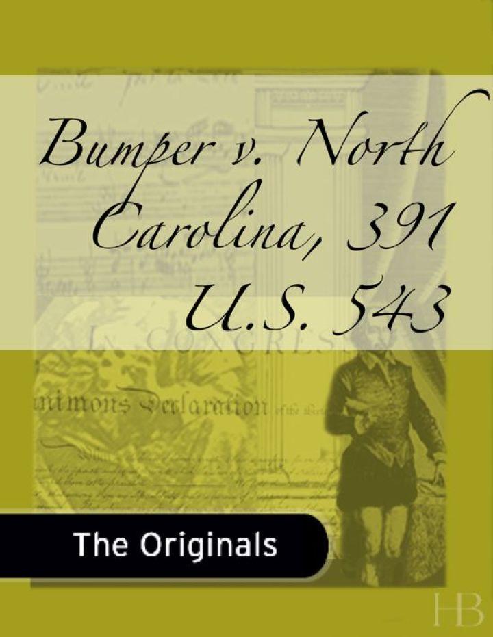 Bumper v. North Carolina, 391 U.S. 543