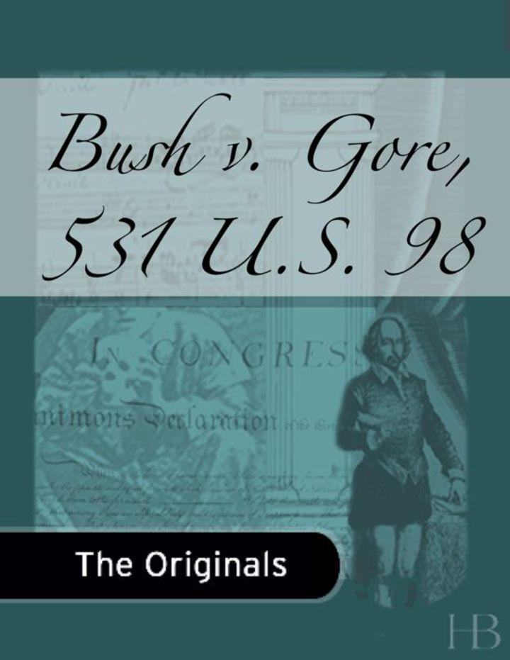Bush v. Gore, 531 U.S. 98