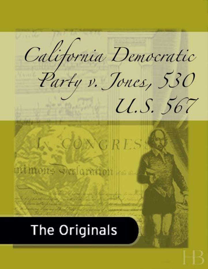 California Democratic Party v. Jones, 530 U.S. 567