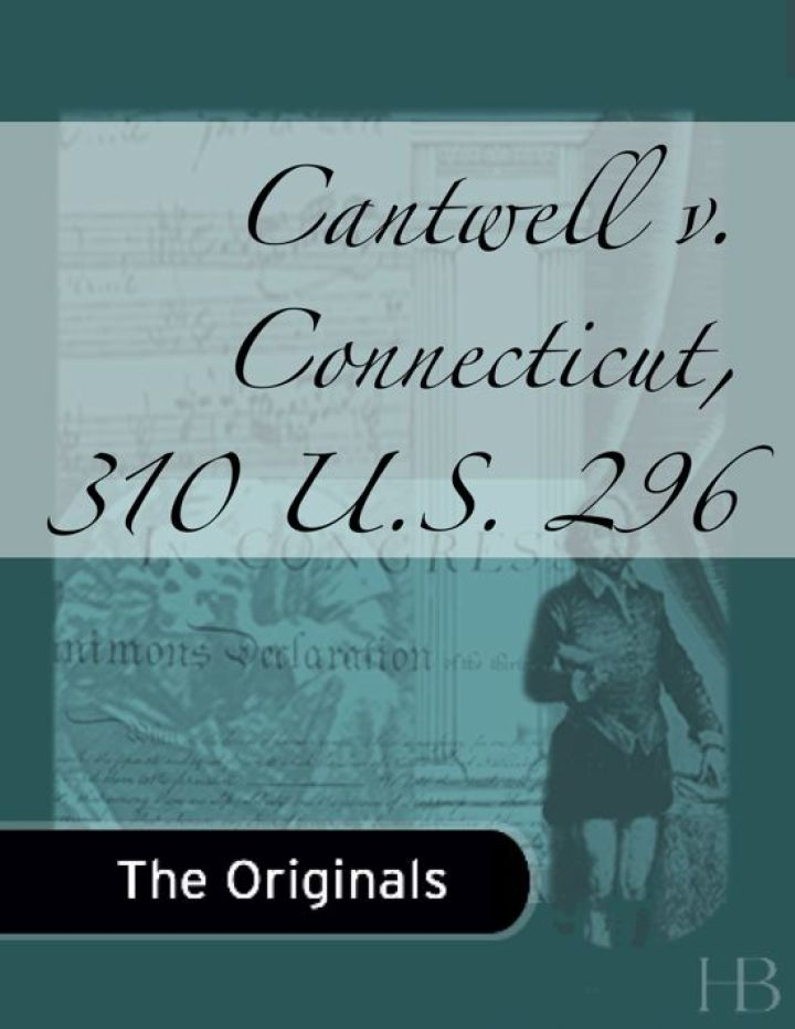 Cantwell v. Connecticut, 310 U.S. 296