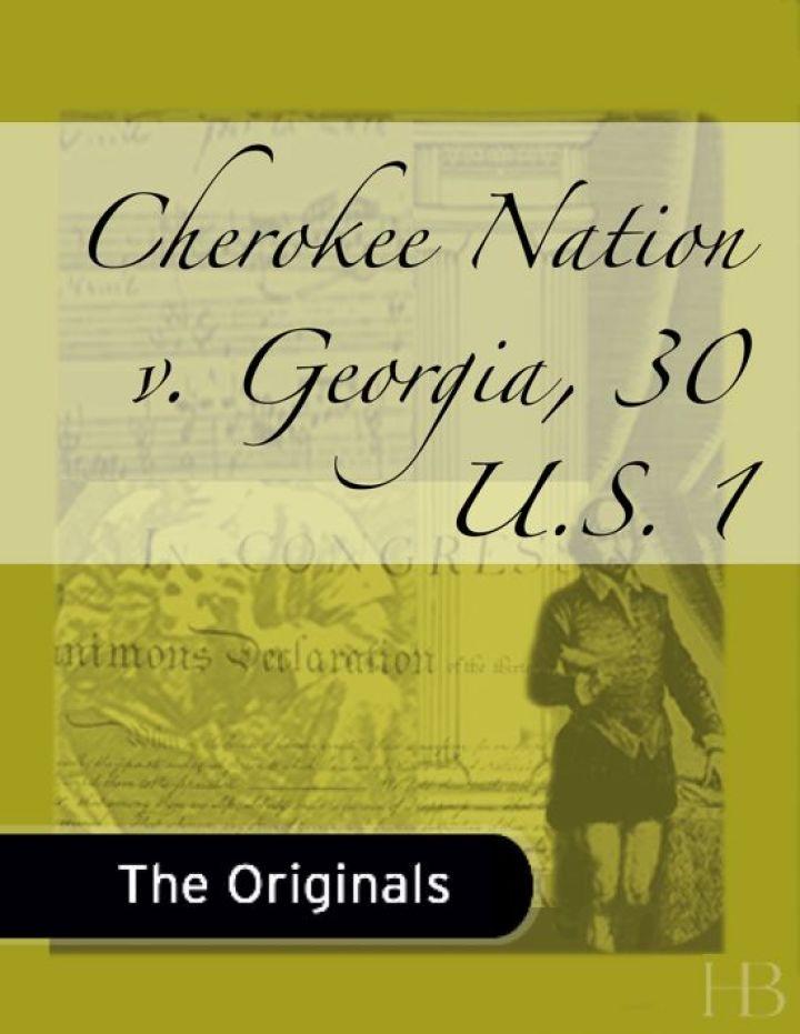 Cherokee Nation v. Georgia, 30 U.S. 1