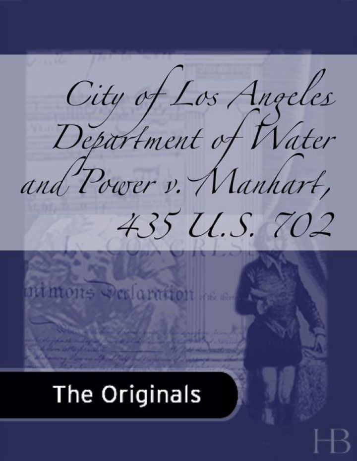 City of Los Angeles Department of Water and Power v. Manhart, 435 U.S. 702