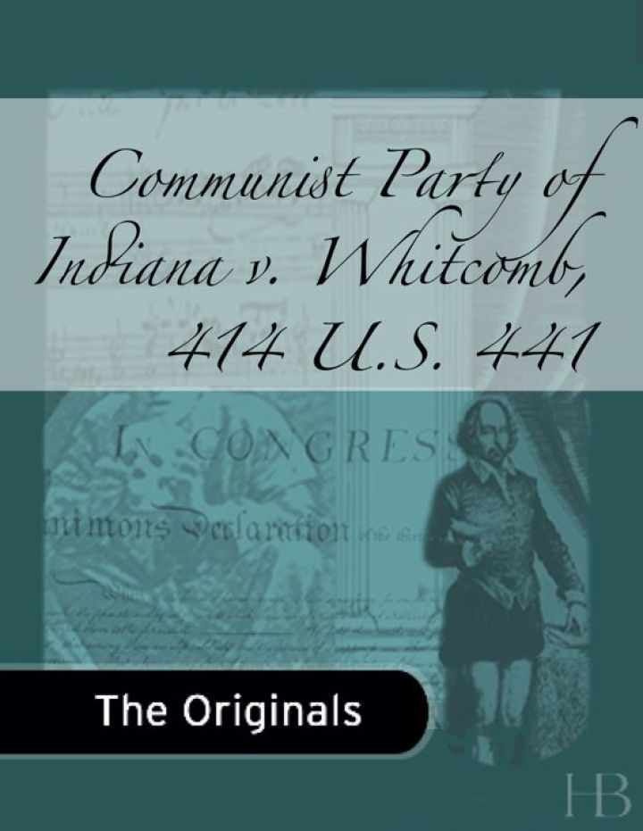 Communist Party of Indiana v. Whitcomb, 414 U.S. 441
