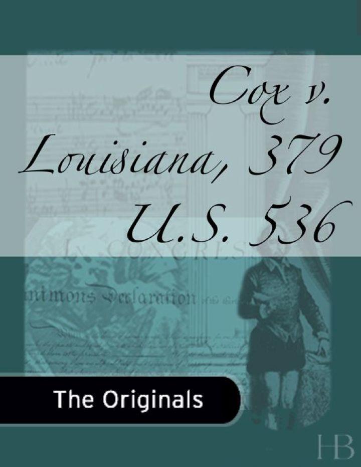 Cox v. Louisiana, 379 U.S. 536