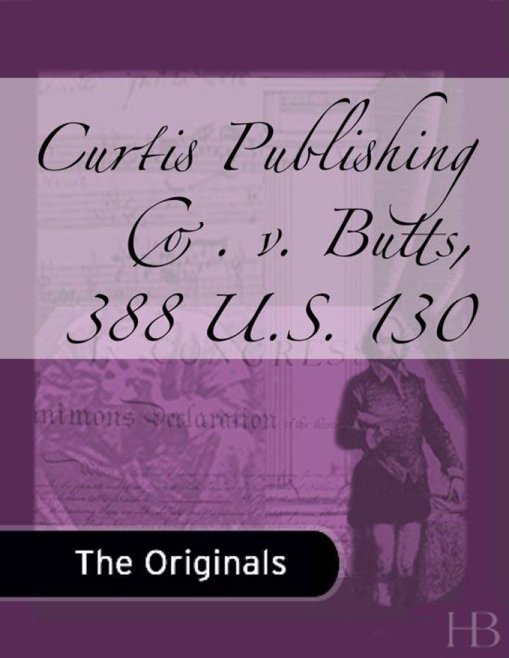 Curtis Publishing Co. v. Butts, 388 U.S. 130
