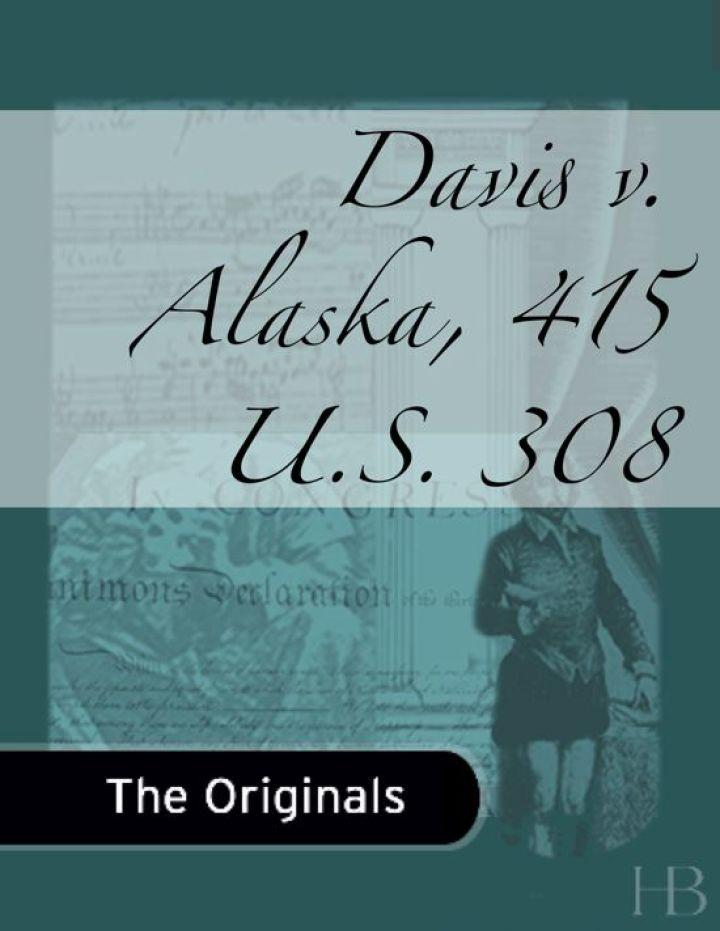 Davis v. Alaska, 415 U.S. 308