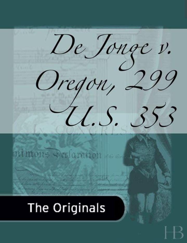 De Jonge v. Oregon, 299 U.S. 353