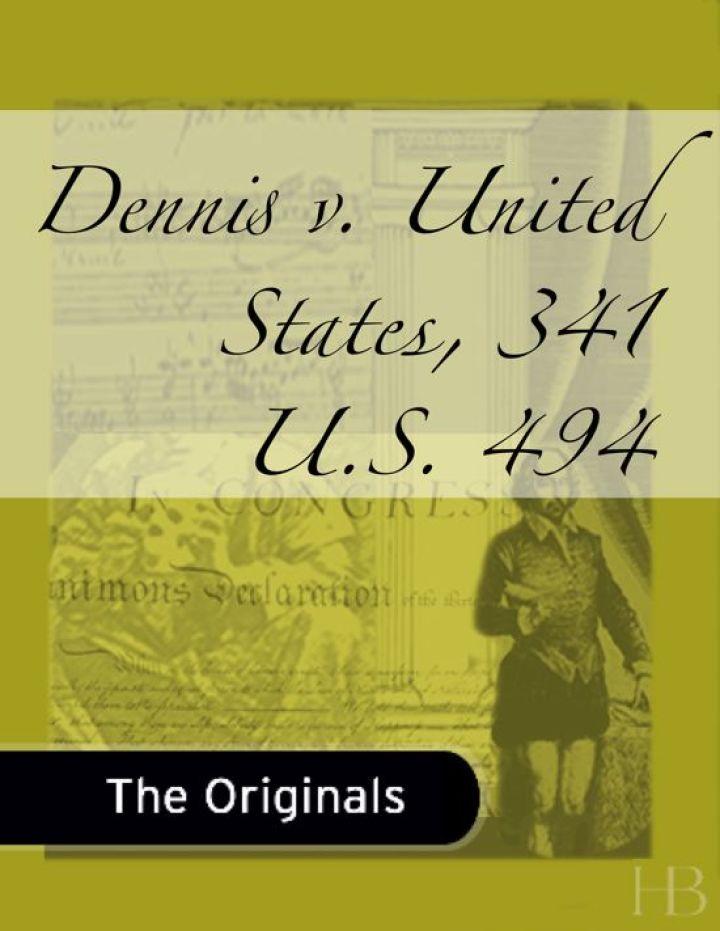 Dennis v. United States, 341 U.S. 494