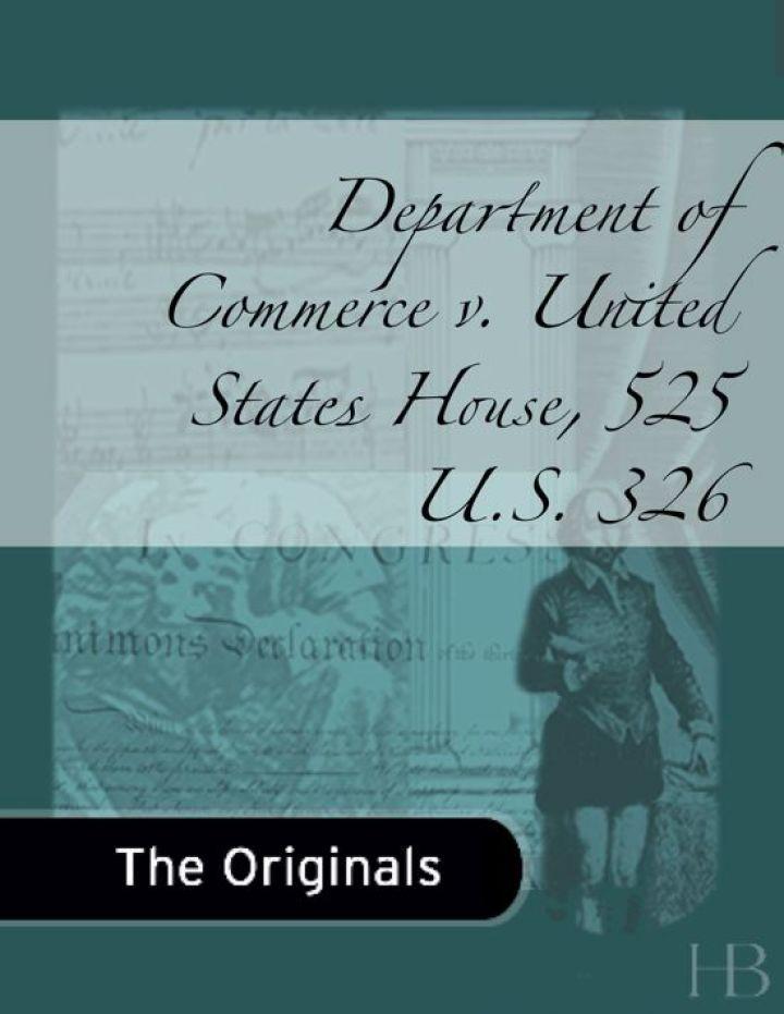 Department of Commerce v. United States House, 525 U.S. 326