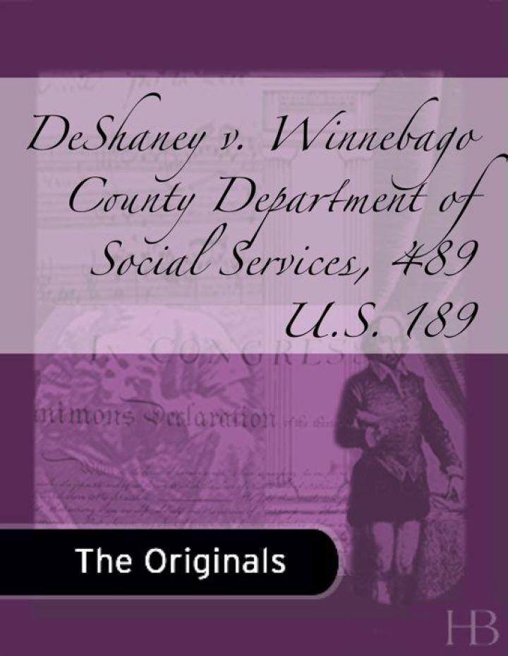 DeShaney v. Winnebago County Department of Social Services, 489 U.S. 189