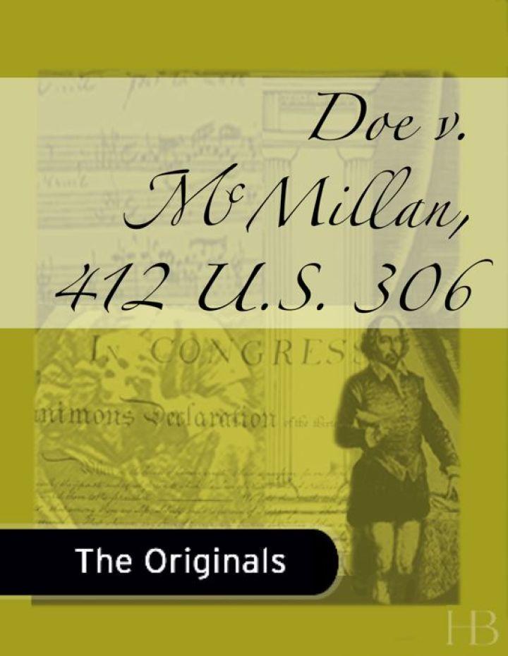 Doe v. McMillan, 412 U.S. 306