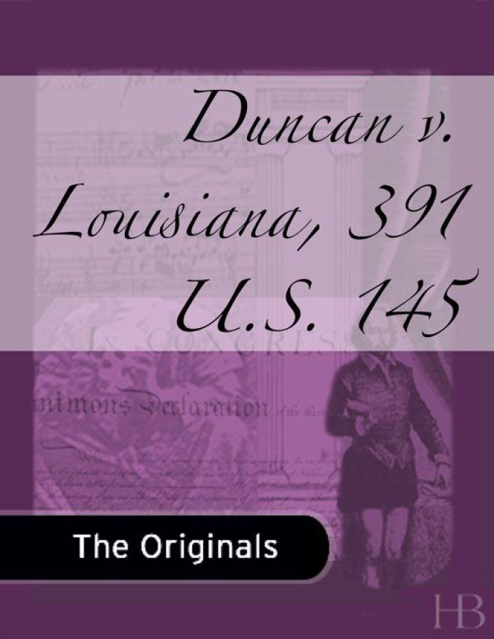 Duncan v. Louisiana, 391 U.S. 145
