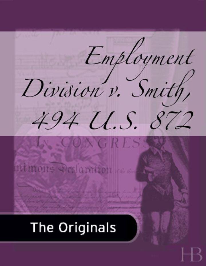 Employment Division v. Smith, 494 U.S. 872