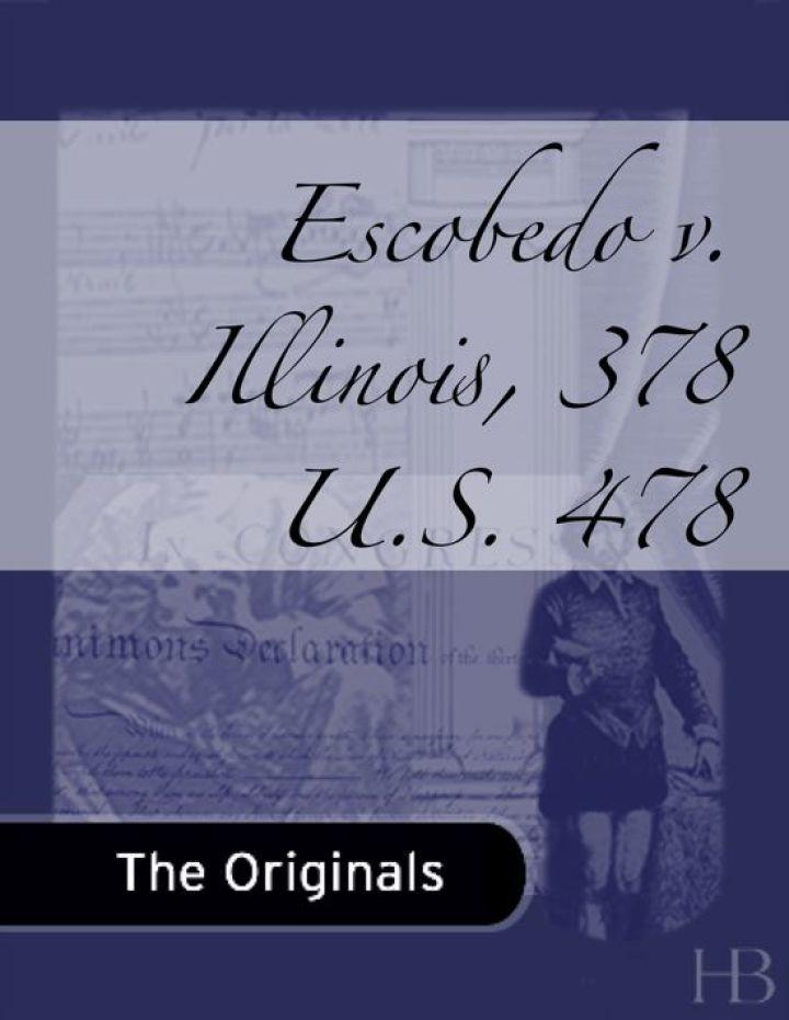 Escobedo v. Illinois, 378 U.S. 478