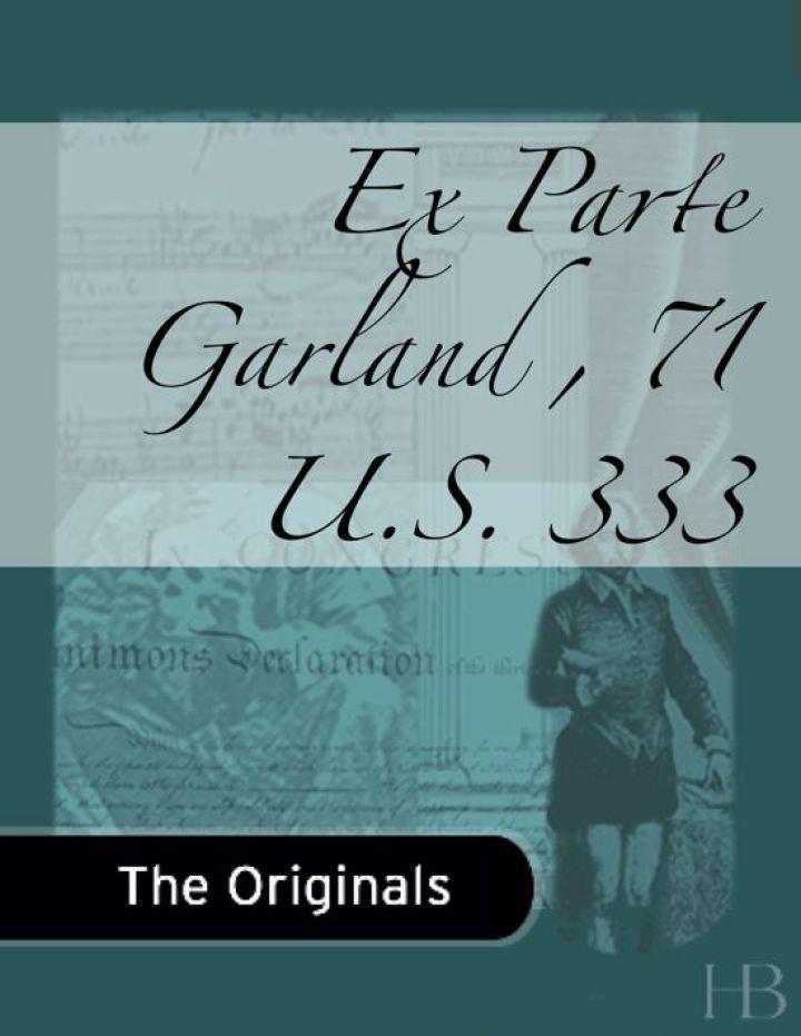 Ex Parte Garland, 71 U.S. 333