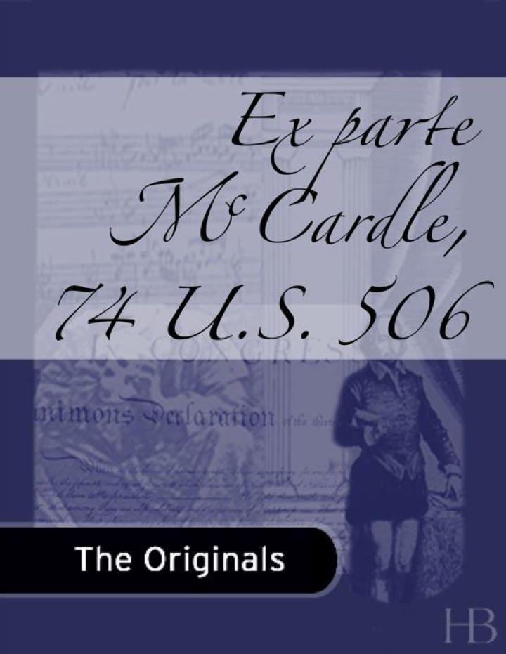 Ex parte McCardle, 74 U.S. 506