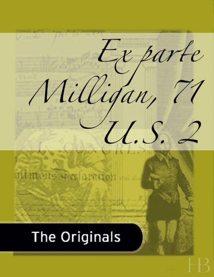 Ex parte Milligan, 71 U.S. 2