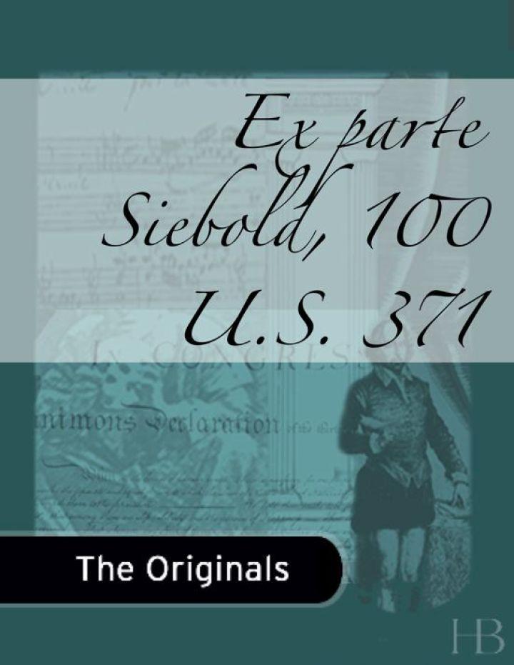 Ex parte Siebold, 100 U.S. 371