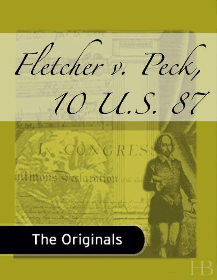 Fletcher v. Peck, 10 U.S. 87