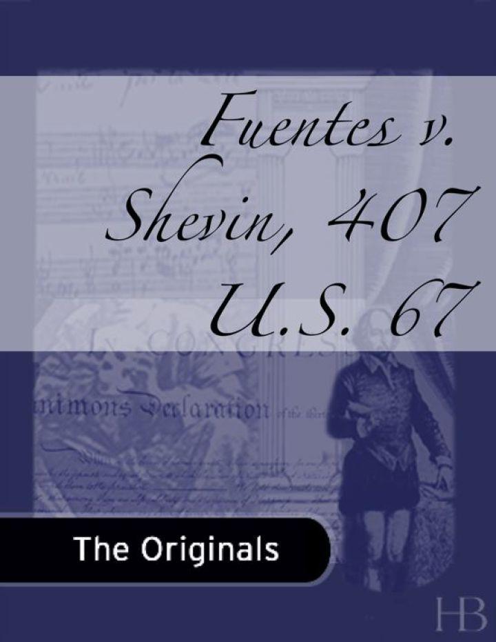 Fuentes v. Shevin, 407 U.S. 67