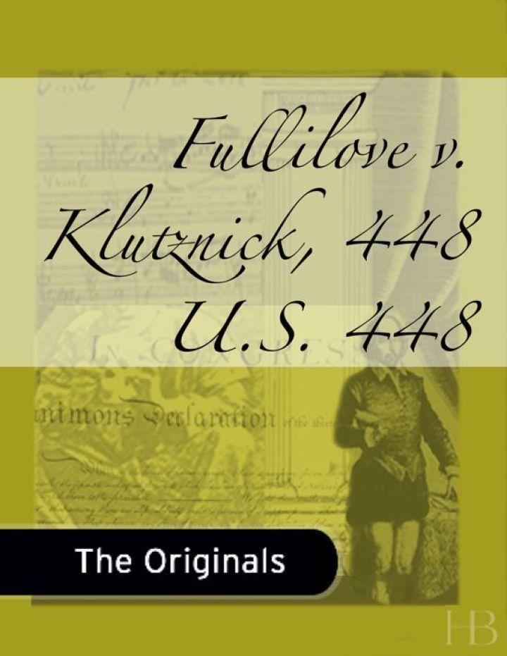 Fullilove v. Klutznick, 448 U.S. 448