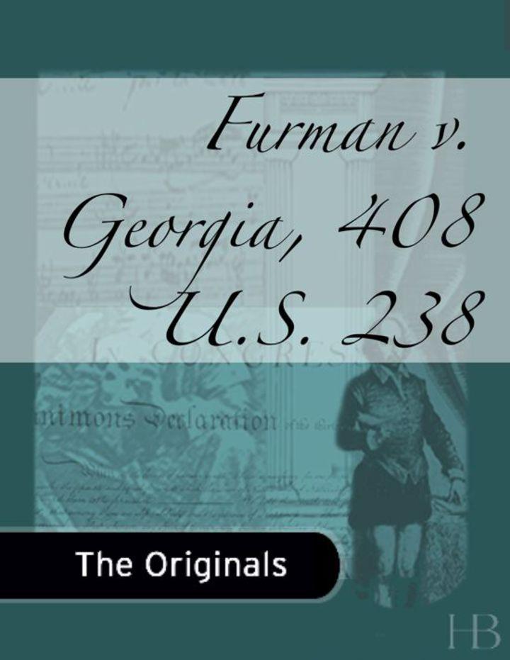 Furman v. Georgia, 408 U.S. 238