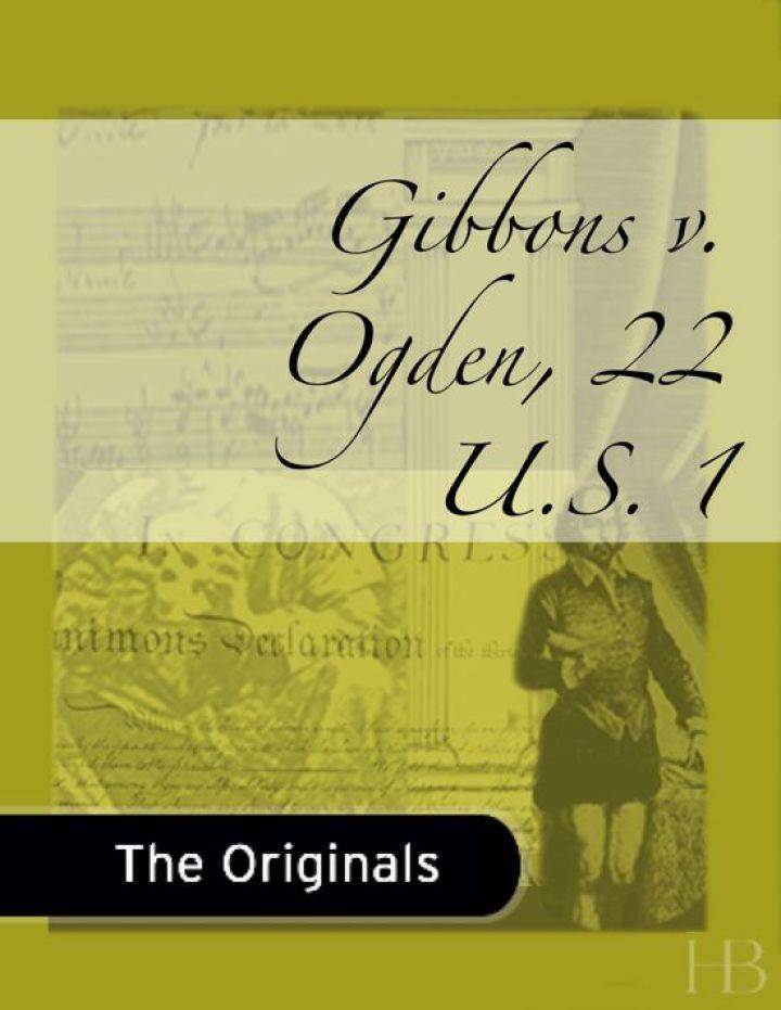 Gibbons v. Ogden, 22 U.S. 1