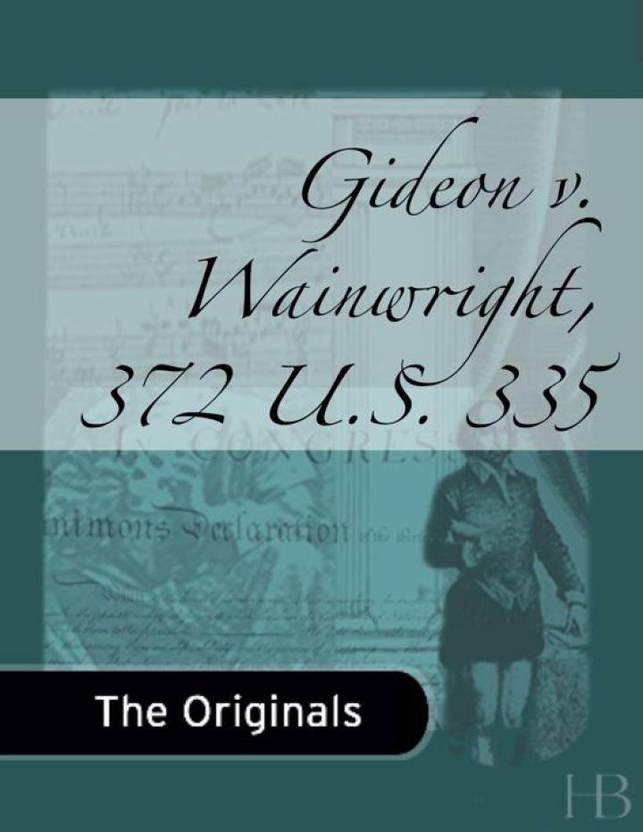 Gideon v. Wainwright, 372 U.S. 335