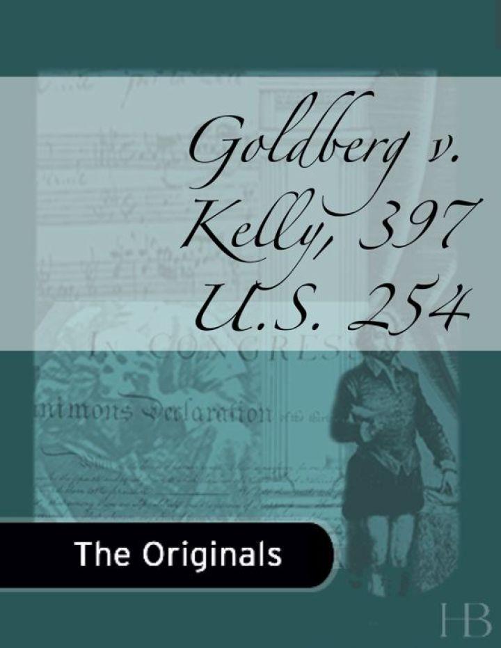 Goldberg v. Kelly, 397 U.S. 254