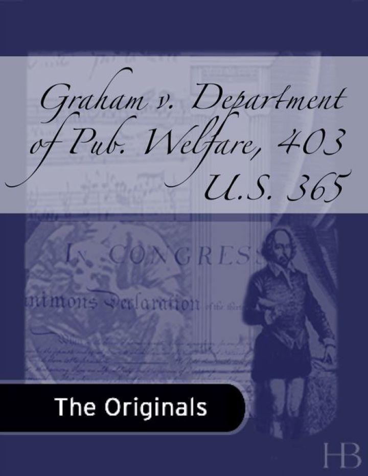 Graham v. Department of Pub. Welfare, 403 U.S. 365