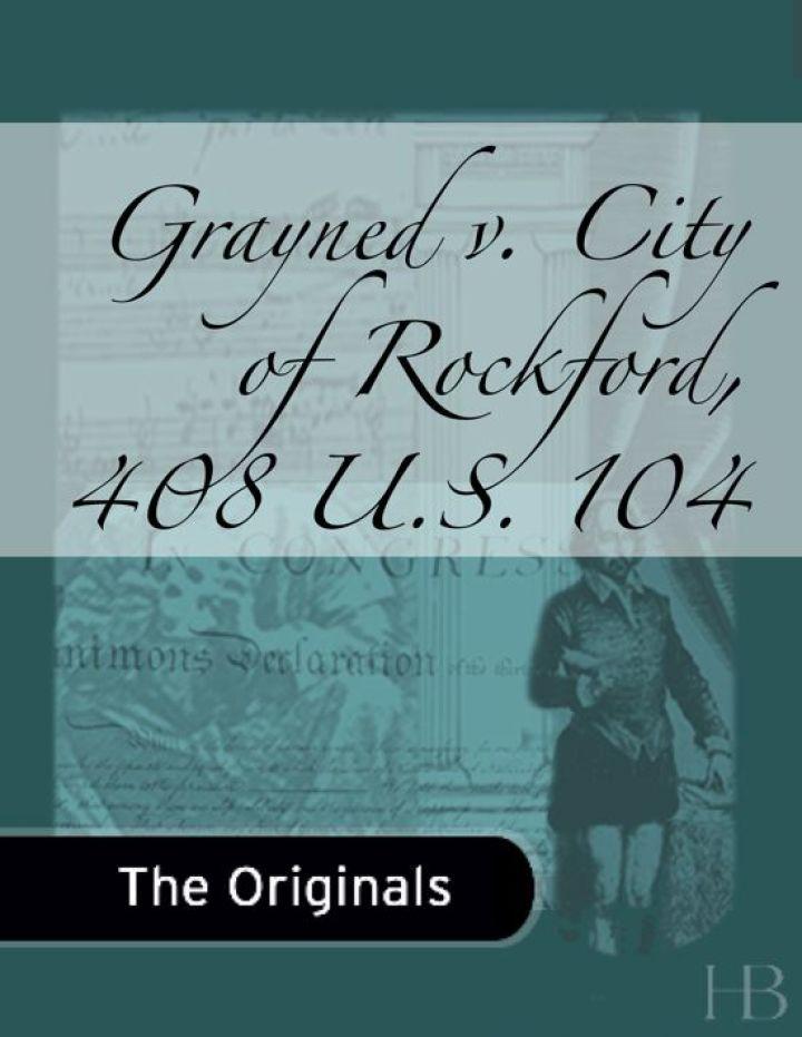 Grayned v. City of Rockford, 408 U.S. 104