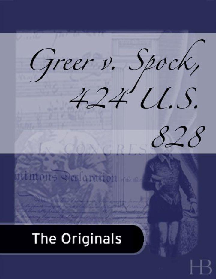 Greer v. Spock, 424 U.S. 828